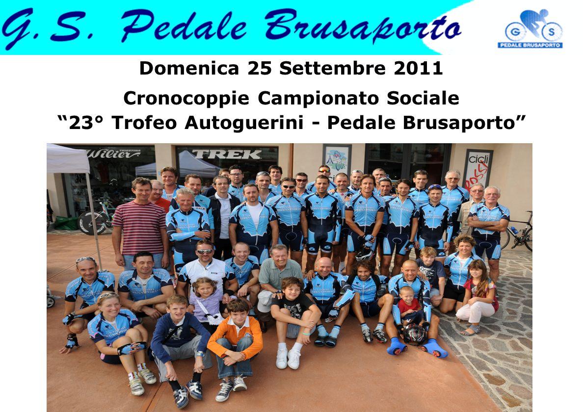 Domenica 25 Settembre 2011 Cronocoppie Campionato Sociale 23° Trofeo Autoguerini - Pedale Brusaporto