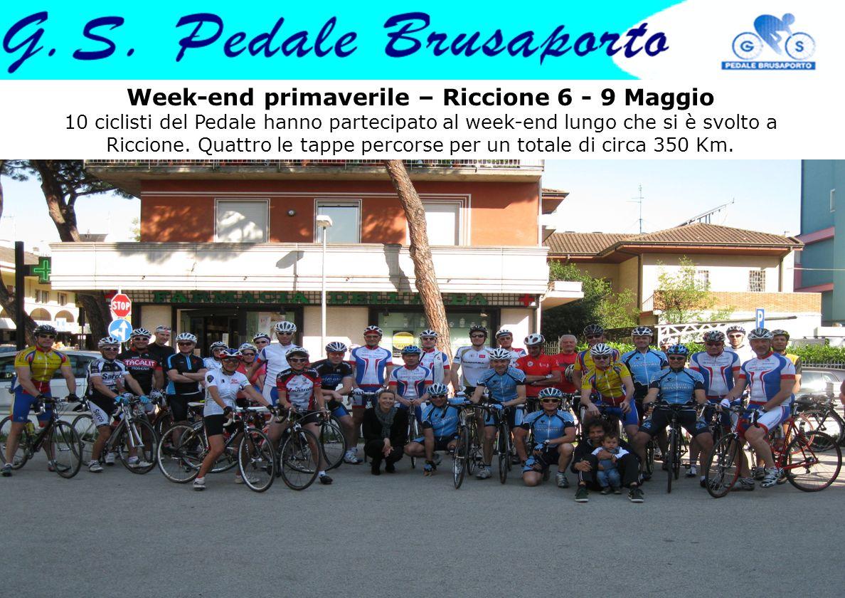 Week-end primaverile – Riccione 6 - 9 Maggio 10 ciclisti del Pedale hanno partecipato al week-end lungo che si è svolto a Riccione.