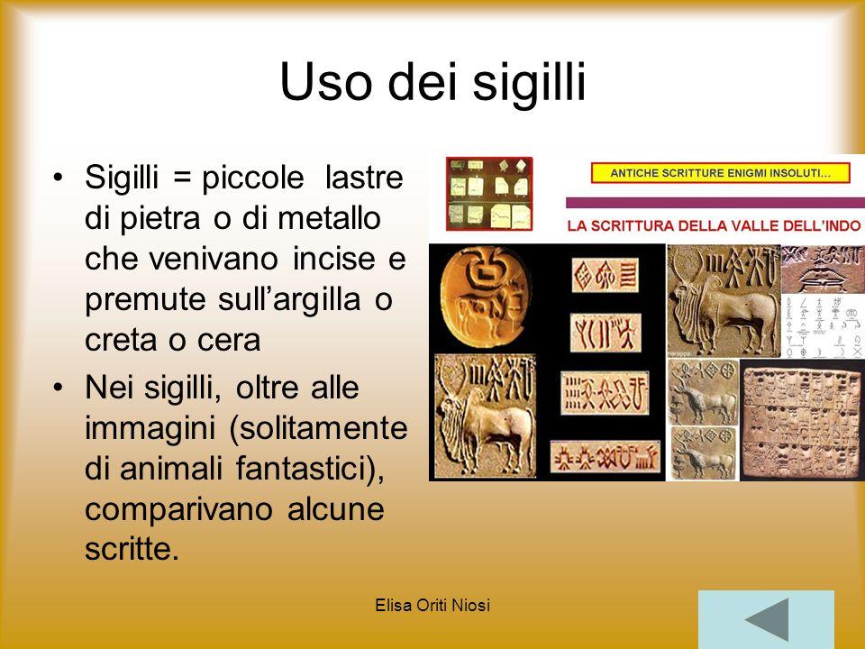Uso dei sigilli Sigilli = piccole lastre di pietra o di metallo che venivano incise e premute sull'argilla o creta o cera.