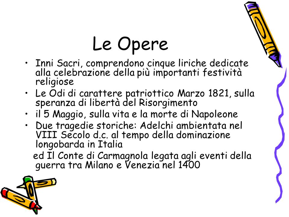 Le Opere Inni Sacri, comprendono cinque liriche dedicate alla celebrazione della più importanti festività religiose.