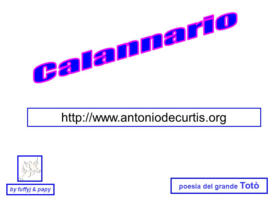 Calannario http://www.antoniodecurtis.org poesia del grande Totò