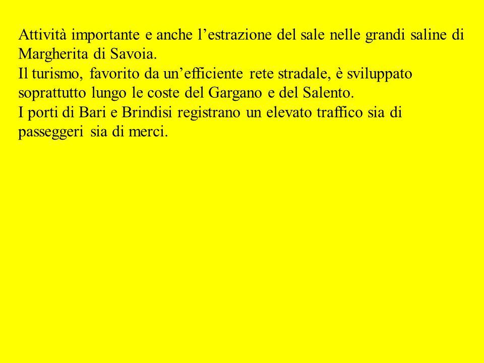 Attività importante e anche l'estrazione del sale nelle grandi saline di Margherita di Savoia.