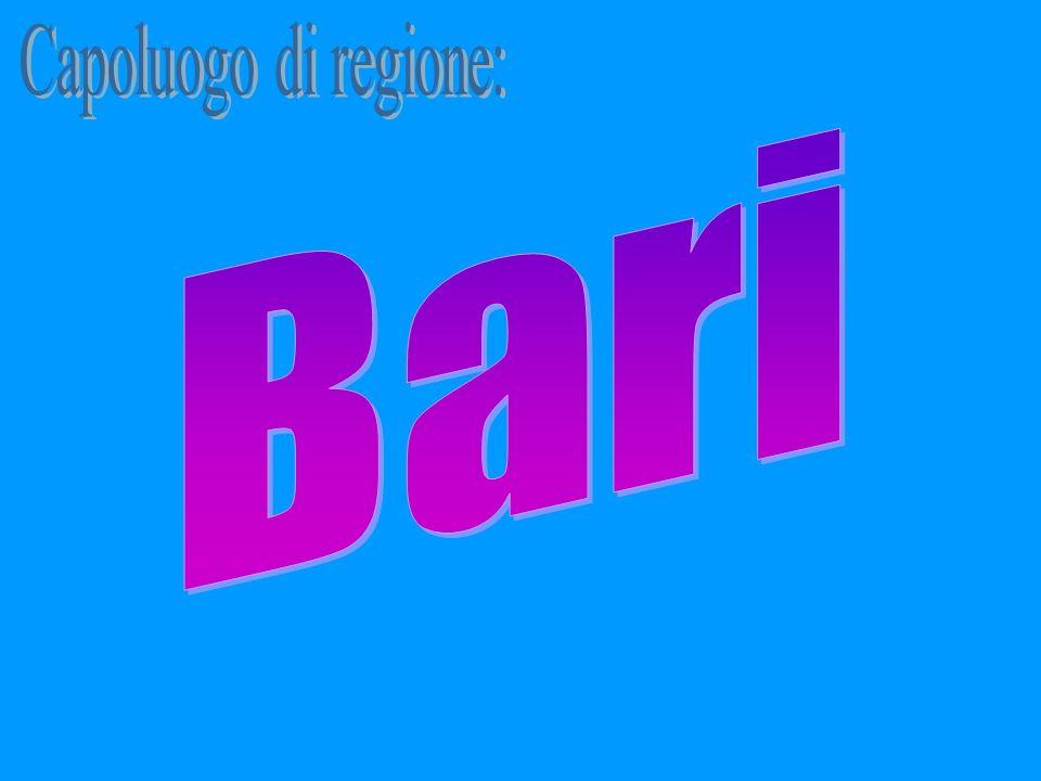 Capoluogo di regione: Bari