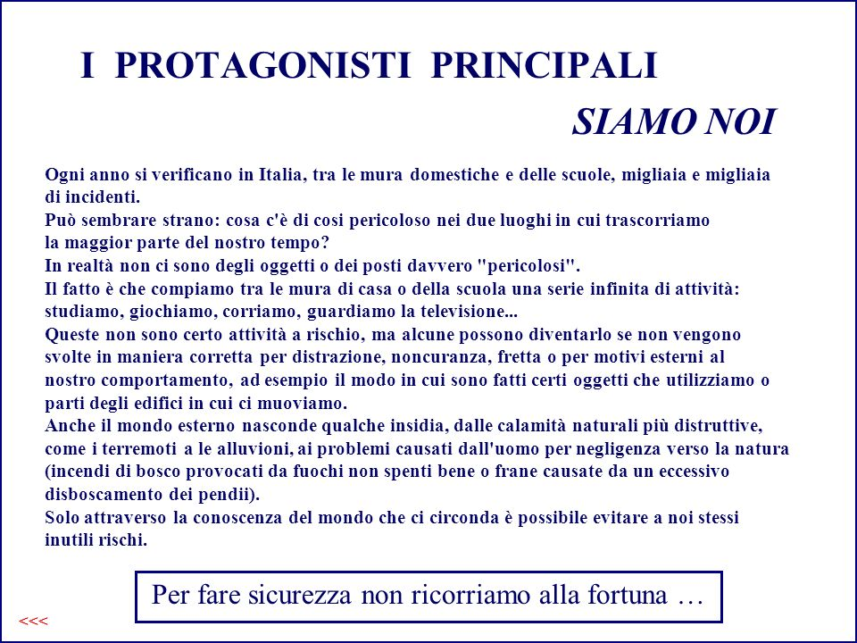 I PROTAGONISTI PRINCIPALI