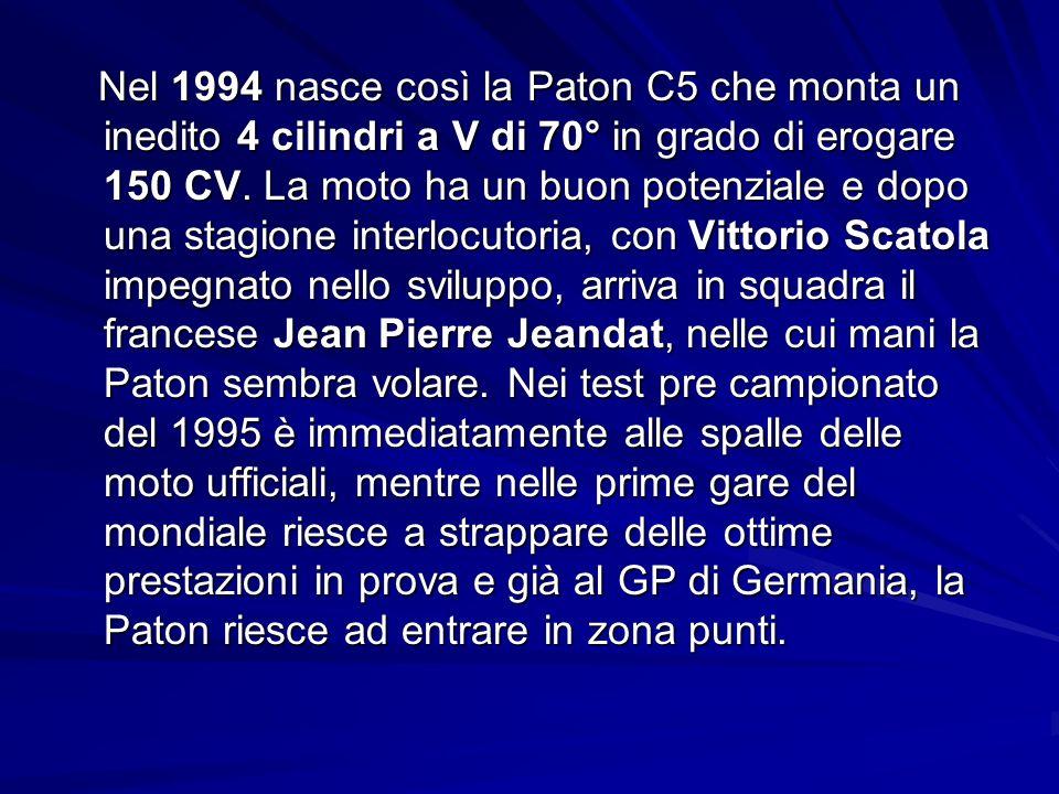 Nel 1994 nasce così la Paton C5 che monta un inedito 4 cilindri a V di 70° in grado di erogare 150 CV.