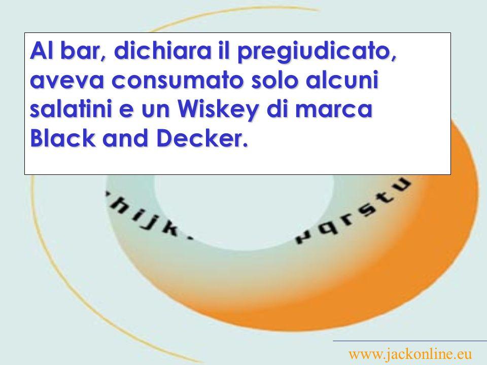 Al bar, dichiara il pregiudicato, aveva consumato solo alcuni salatini e un Wiskey di marca Black and Decker.