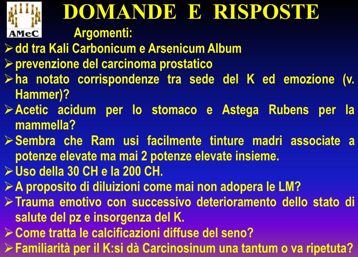 DOMANDE E RISPOSTE Argomenti: dd tra Kali Carbonicum e Arsenicum Album