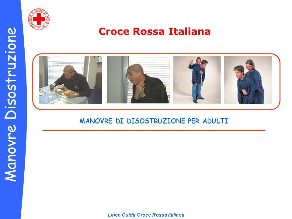 MANOVRE DI DISOSTRUZIONE PER ADULTI Linee Guida Croce Rossa Italiana