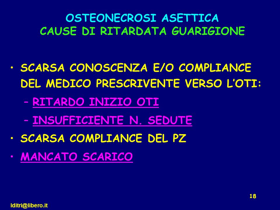 OSTEONECROSI ASETTICA CAUSE DI RITARDATA GUARIGIONE