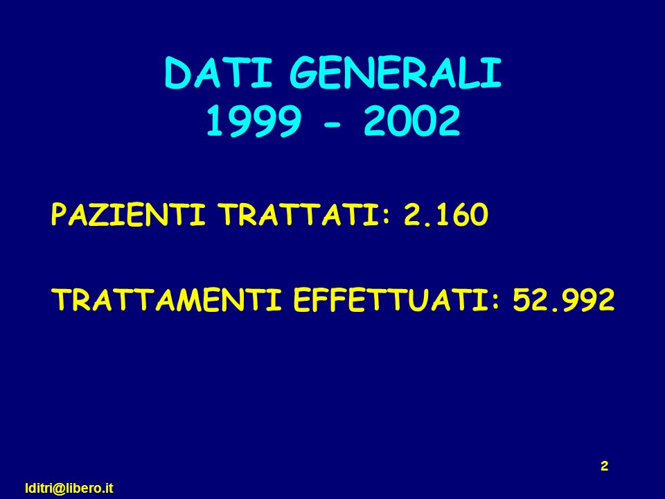 DATI GENERALI 1999 - 2002 PAZIENTI TRATTATI: 2.160