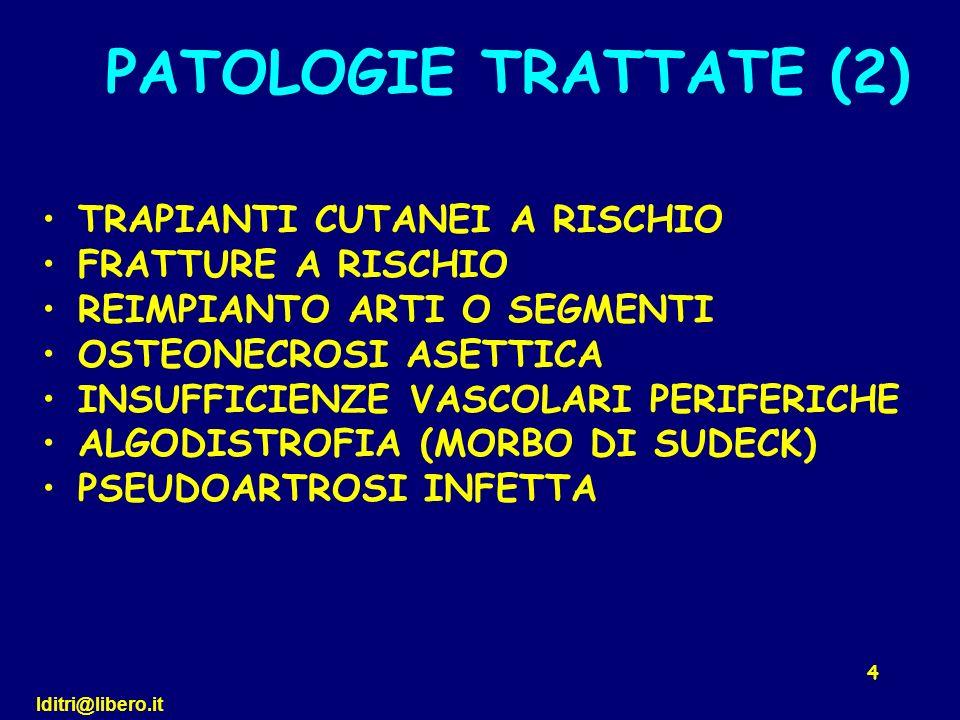 PATOLOGIE TRATTATE (2) TRAPIANTI CUTANEI A RISCHIO FRATTURE A RISCHIO