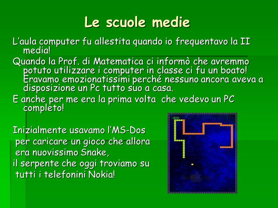 Le scuole medie L'aula computer fu allestita quando io frequentavo la II media!