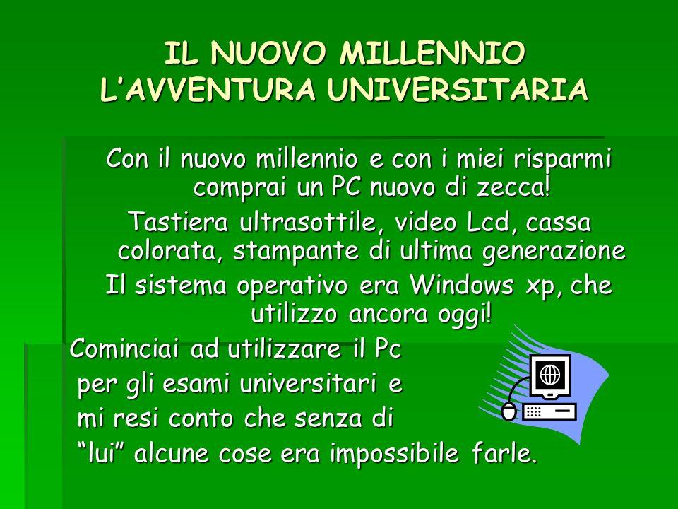 IL NUOVO MILLENNIO L'AVVENTURA UNIVERSITARIA