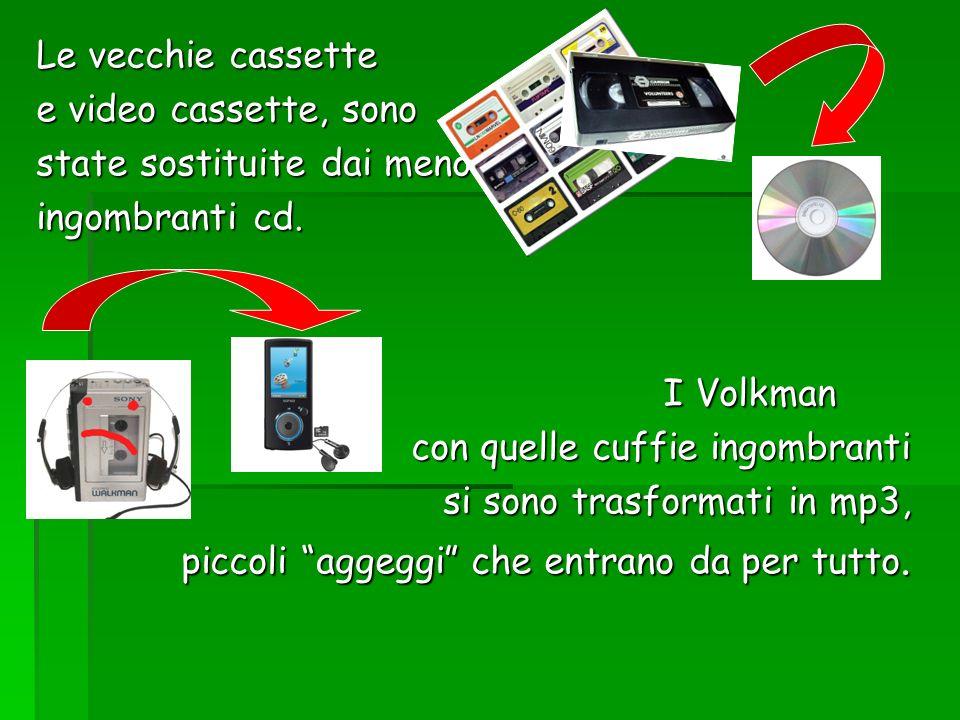 I Volkman Le vecchie cassette e video cassette, sono