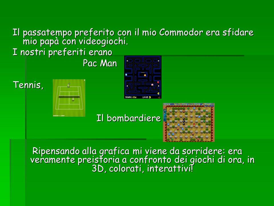 Il passatempo preferito con il mio Commodor era sfidare mio papà con videogiochi.