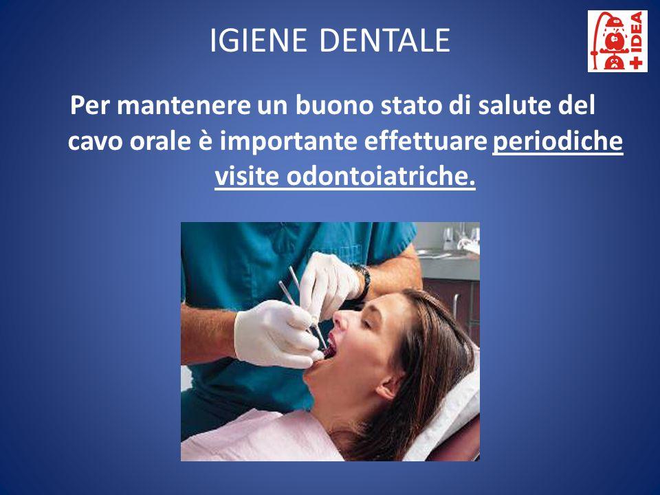 IGIENE DENTALE Per mantenere un buono stato di salute del cavo orale è importante effettuare periodiche visite odontoiatriche.