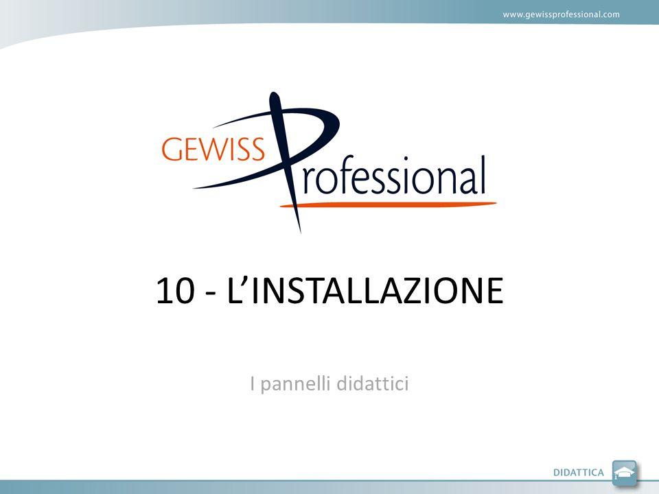 10 - L'INSTALLAZIONE I pannelli didattici