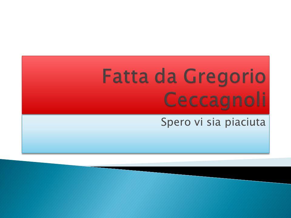 Fatta da Gregorio Ceccagnoli