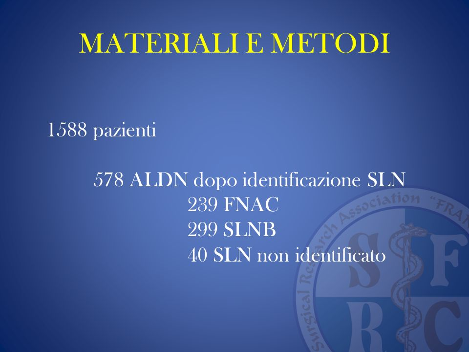 MATERIALI E METODI 1588 pazienti 578 ALDN dopo identificazione SLN