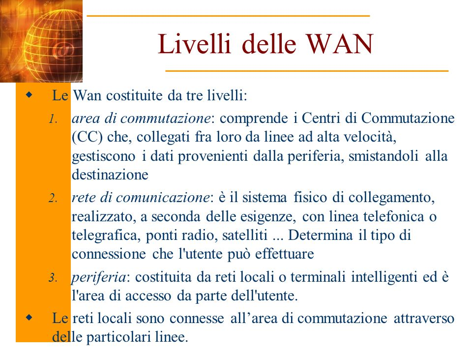 Livelli delle WAN Le Wan costituite da tre livelli: