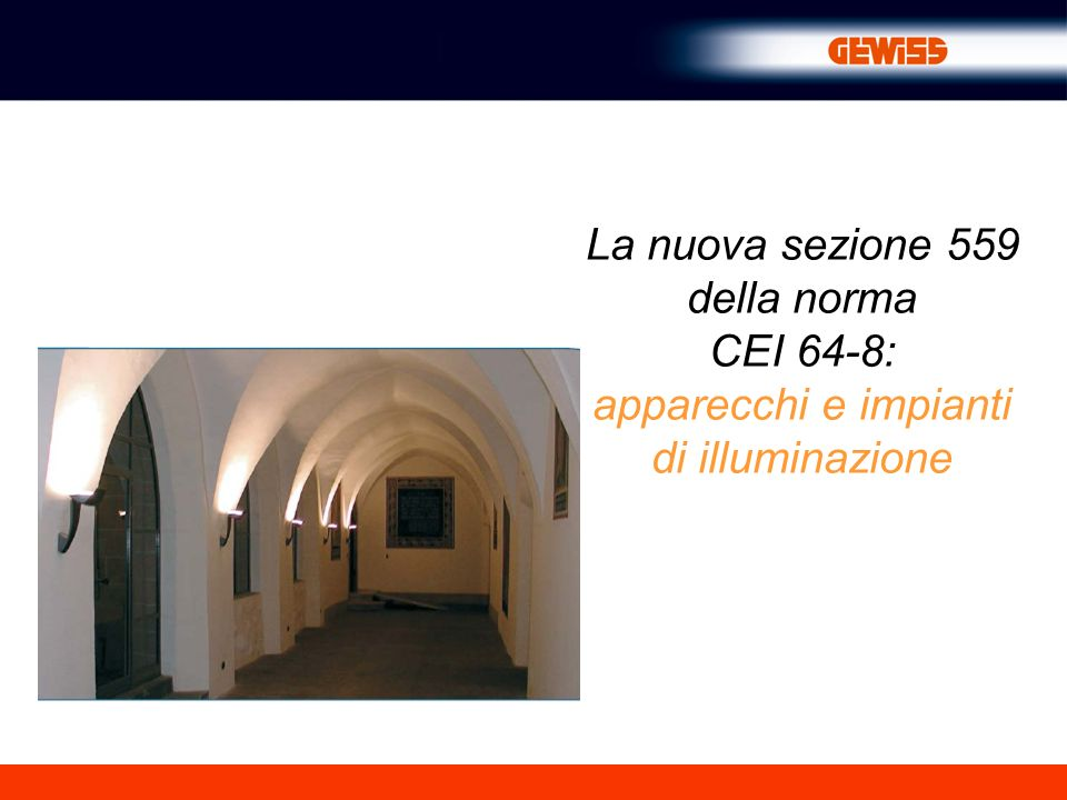 La nuova sezione 559 della norma CEI 64-8: