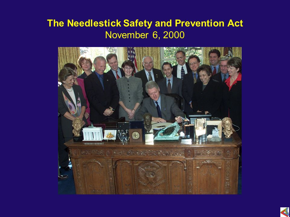 The Needlestick Safety and Prevention Act November 6, 2000