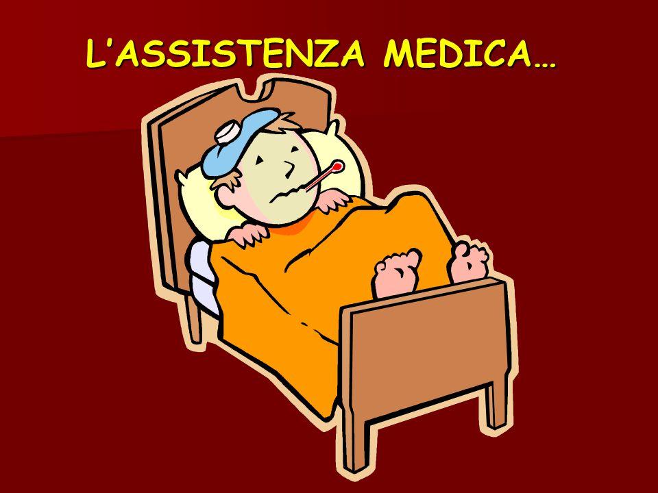 L'ASSISTENZA MEDICA…