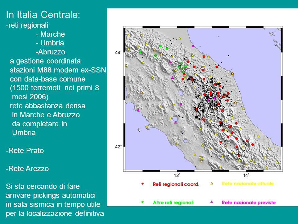 In Italia Centrale: -reti regionali - Marche - Umbria -Abruzzo