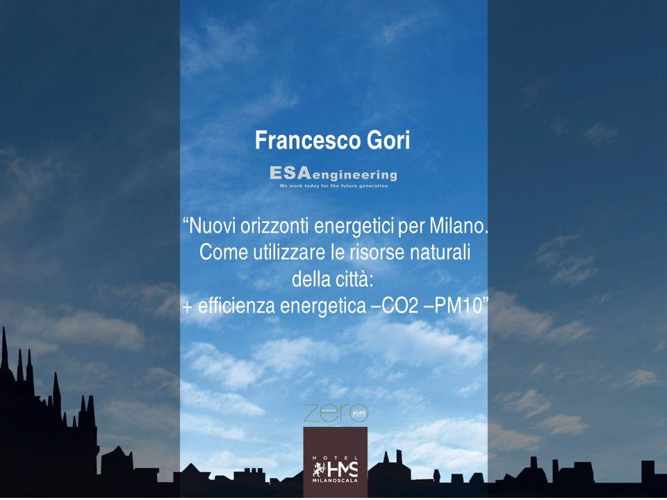 Francesco Gori Nuovi orizzonti energetici per Milano.