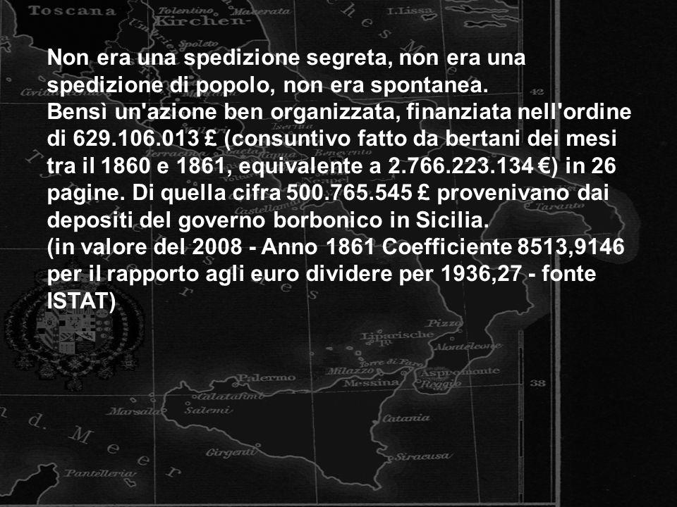 Non era una spedizione segreta, non era una spedizione di popolo, non era spontanea.