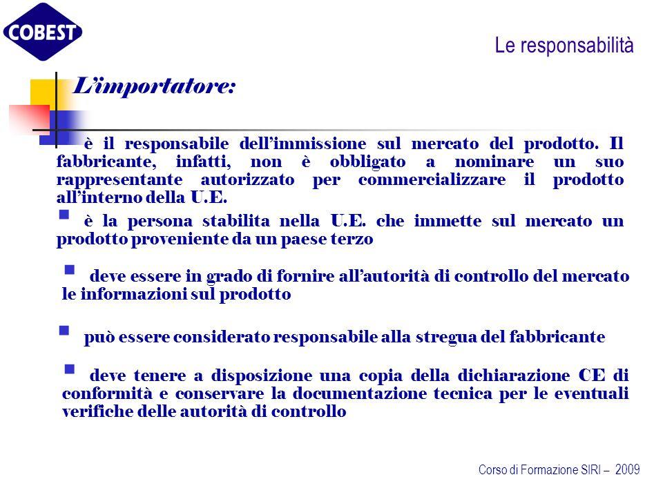 Le responsabilità L'importatore: