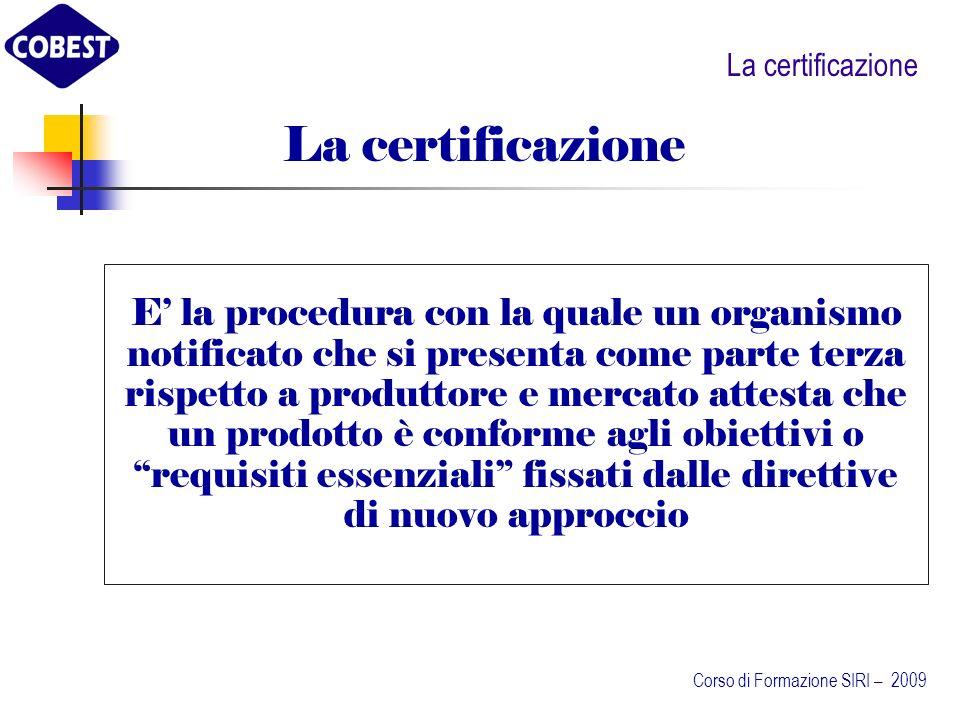 La certificazione La certificazione.
