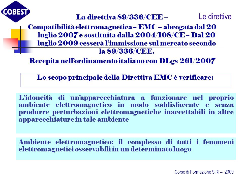 Le direttive La direttiva 89/336/CEE –