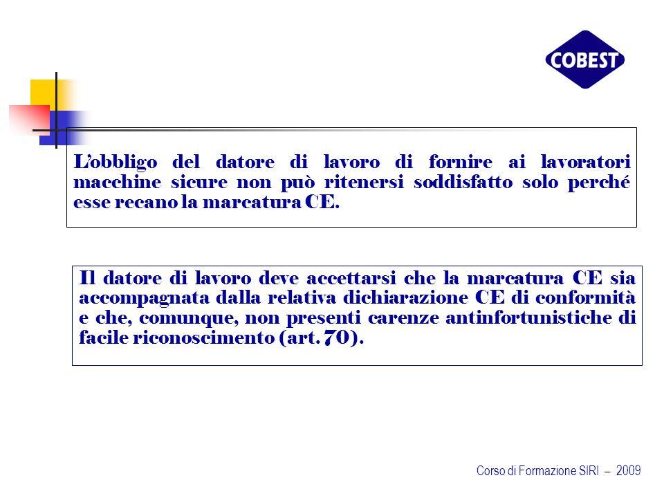 L'obbligo del datore di lavoro di fornire ai lavoratori macchine sicure non può ritenersi soddisfatto solo perché esse recano la marcatura CE.