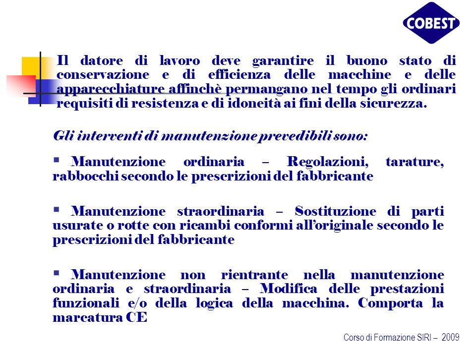 Gli interventi di manutenzione prevedibili sono: