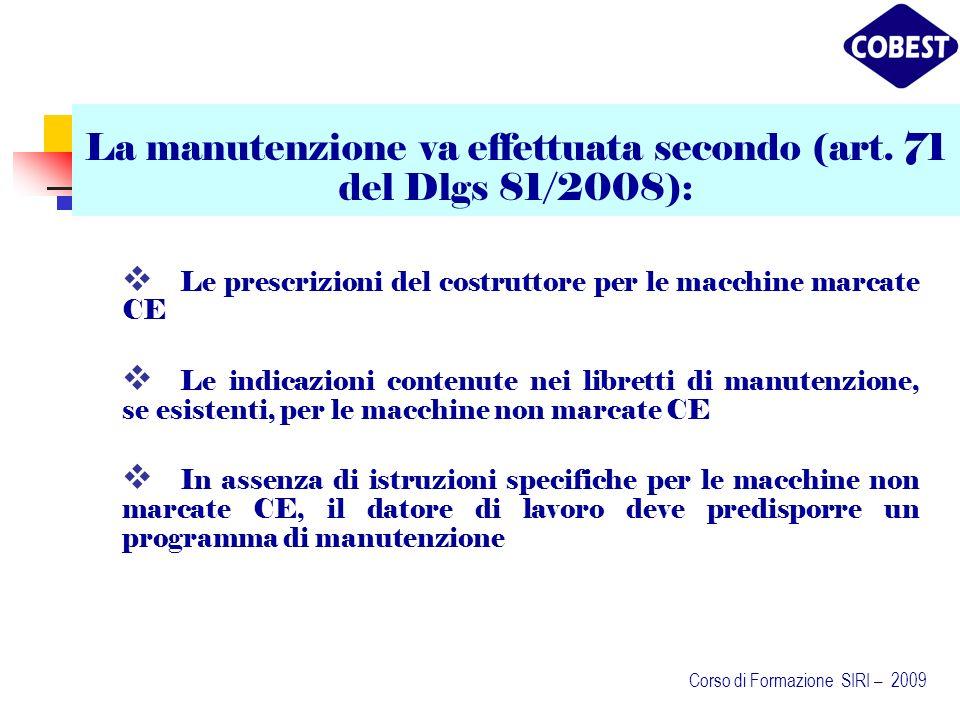 La manutenzione va effettuata secondo (art. 71 del Dlgs 81/2008):