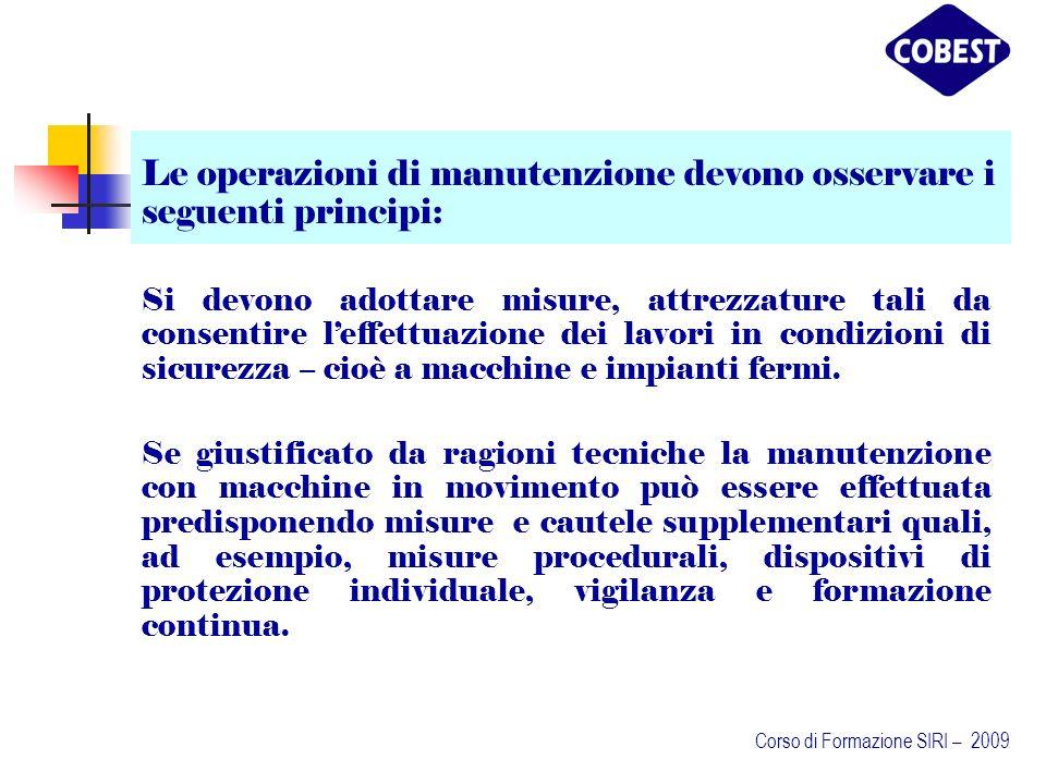 Le operazioni di manutenzione devono osservare i seguenti principi: