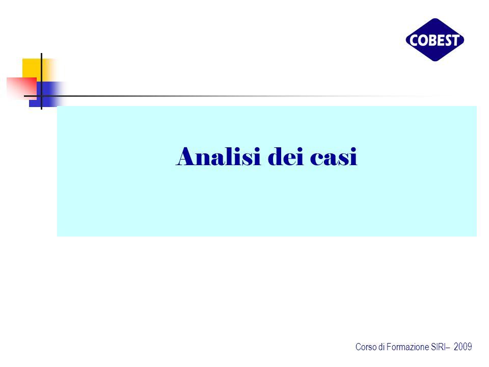 Analisi dei casi Corso di Formazione SIRI– 2009
