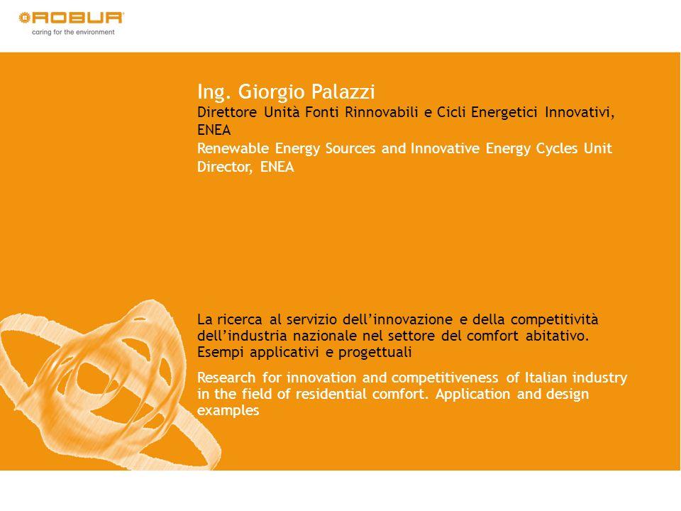Ing. Giorgio Palazzi Direttore Unità Fonti Rinnovabili e Cicli Energetici Innovativi, ENEA.