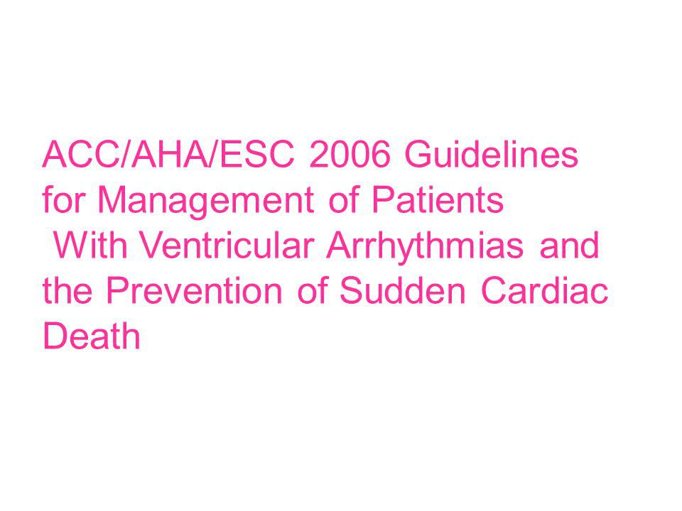 ACC/AHA/ESC 2006 Guidelines for Management of Patients