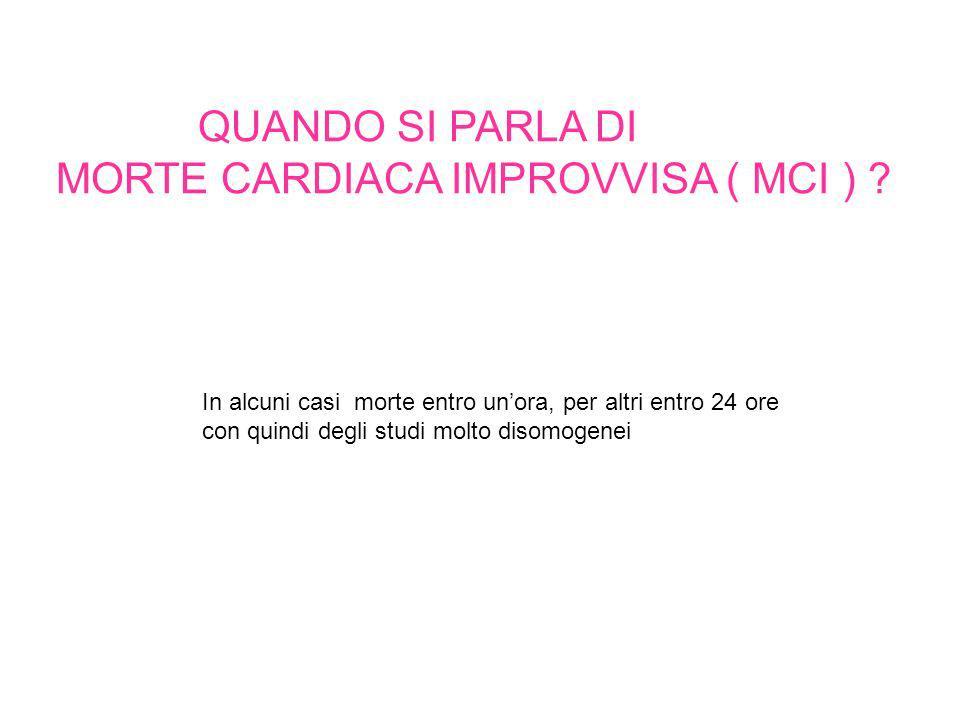 MORTE CARDIACA IMPROVVISA ( MCI )