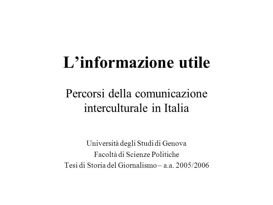 L'informazione utile Percorsi della comunicazione interculturale in Italia. Università degli Studi di Genova.