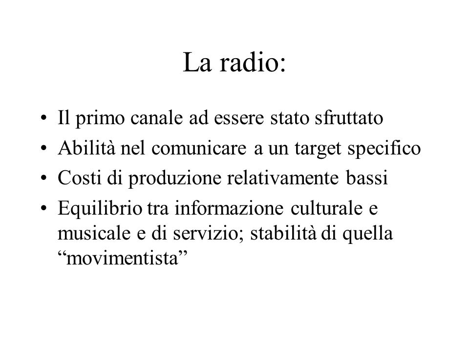 La radio: Il primo canale ad essere stato sfruttato