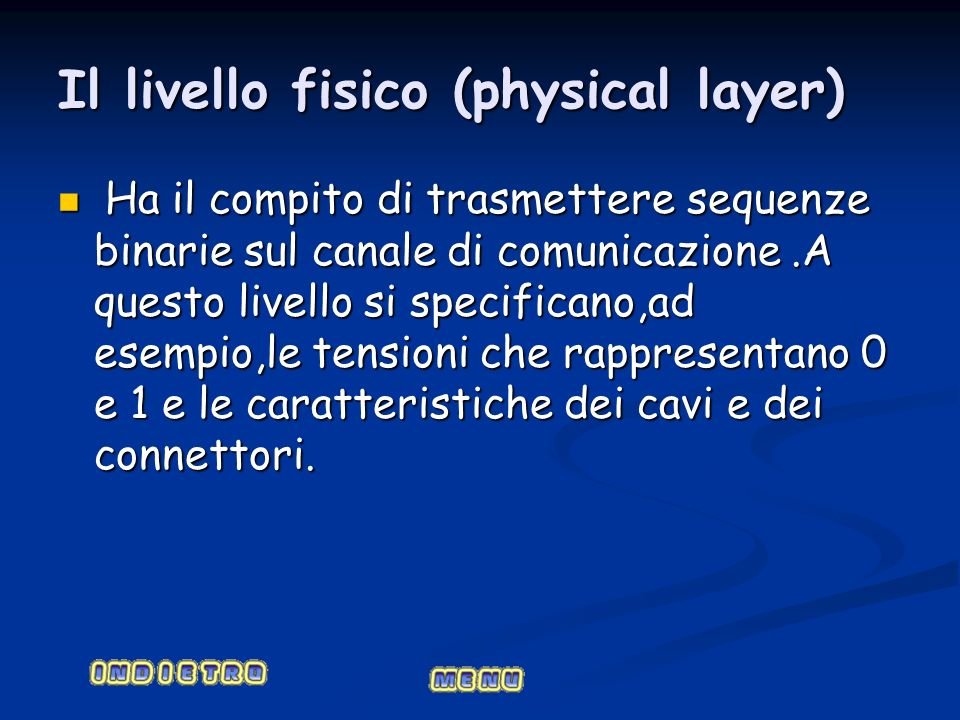 Il livello fisico (physical layer)