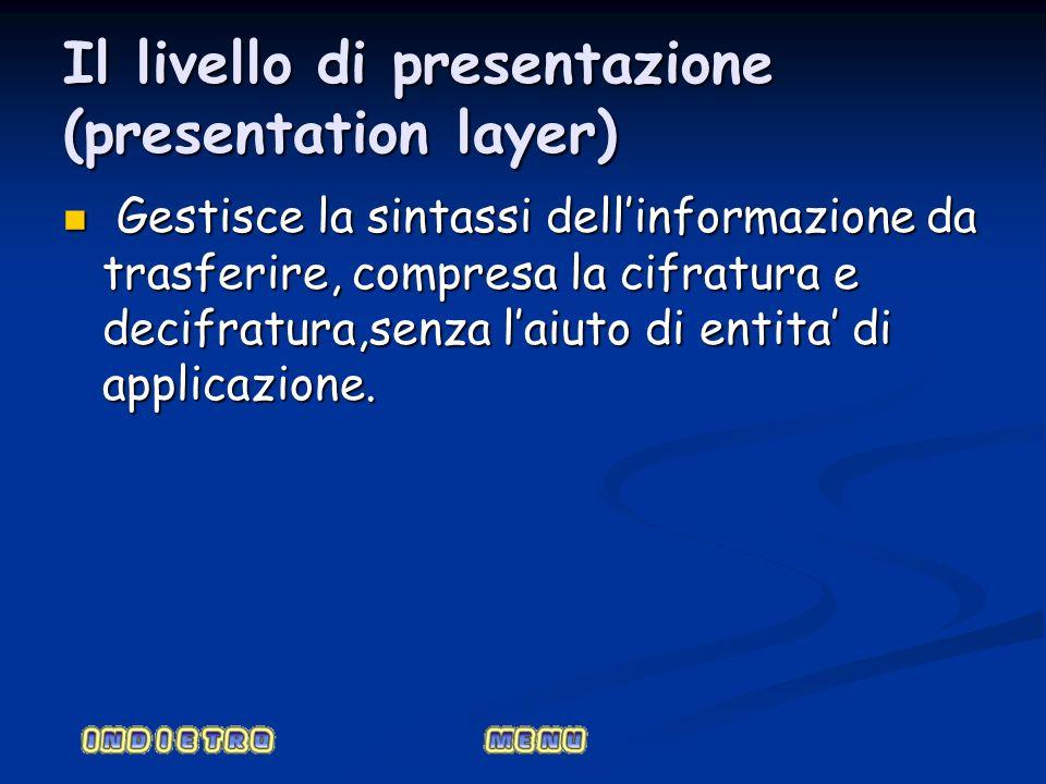 Il livello di presentazione (presentation layer)