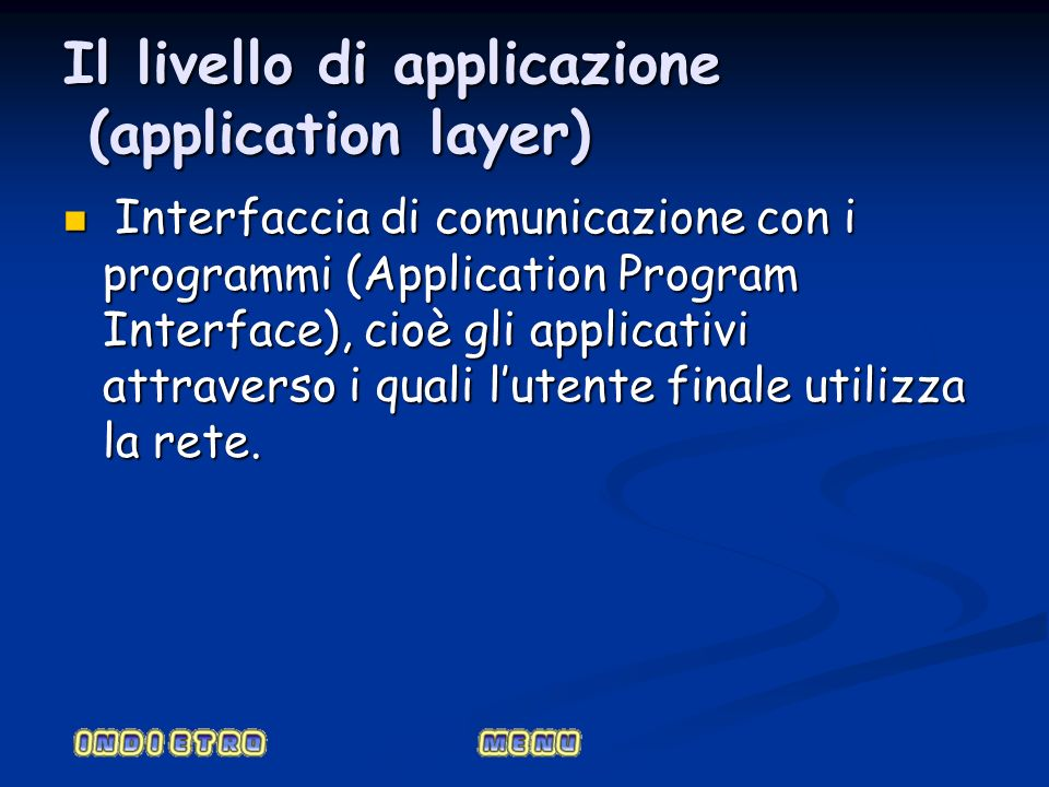 Il livello di applicazione (application layer)