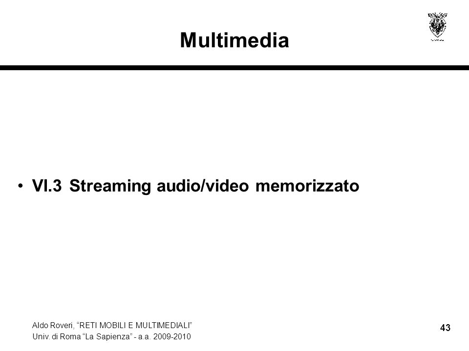 Multimedia VI.3 Streaming audio/video memorizzato