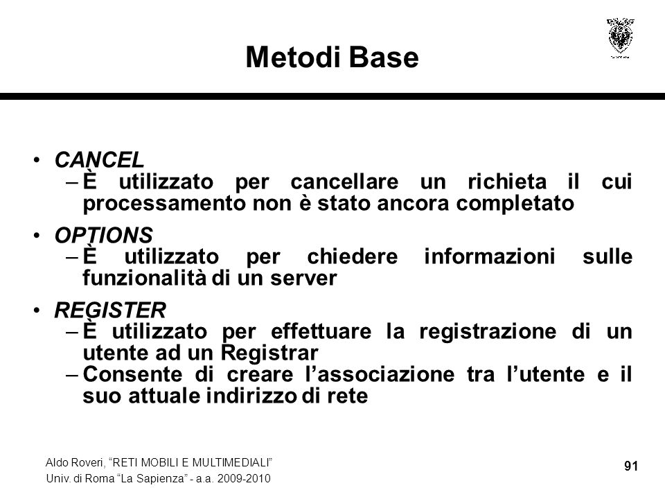 Metodi Base CANCEL. È utilizzato per cancellare un richieta il cui processamento non è stato ancora completato.