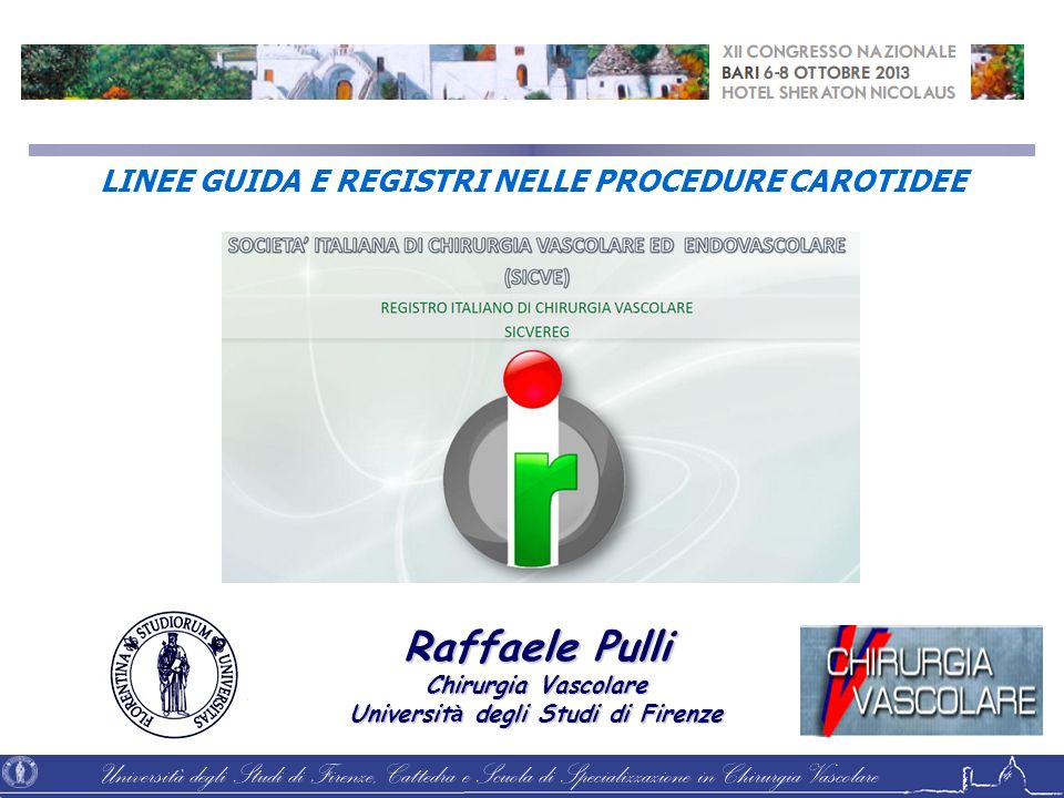 Raffaele Pulli Chirurgia Vascolare Università degli Studi di Firenze