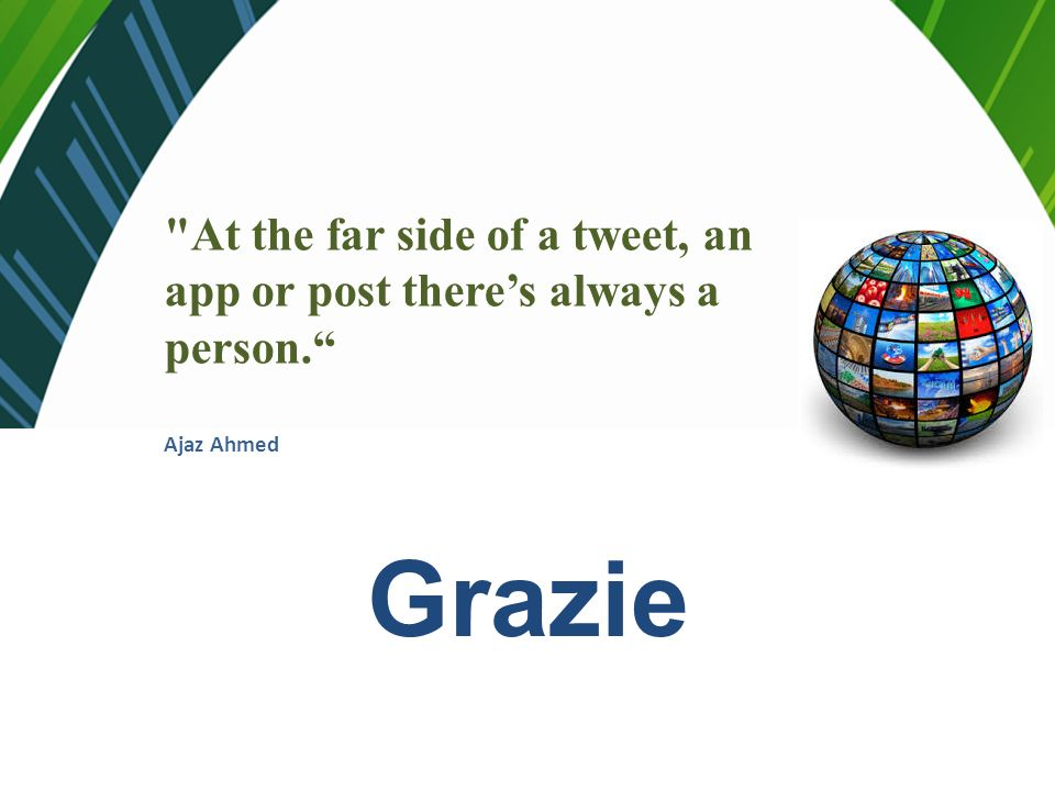 At the far side of a tweet, an app or post there's always a person.